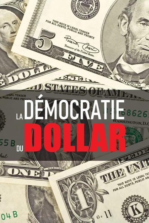 La démocratie du dollar