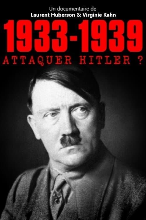 1933-1939 Attaquer Hitler ?