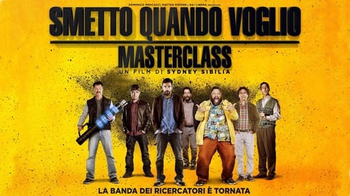 I Can Quit Whenever I Want 2: Masterclass (2017) Watch Full Movie Streaming Online