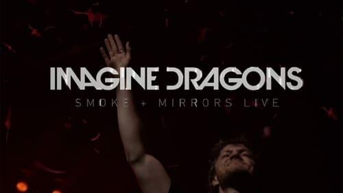 Imagine Dragons: Smoke + Mirrors Live (2016) Watch Full Movie Streaming Online