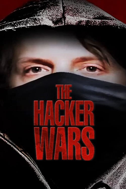 watch The Hacker Wars full movie online stream free HD