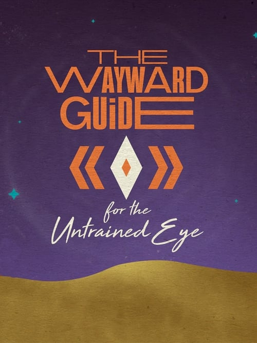 Watch The Wayward Guide for the Untrained Eye Online