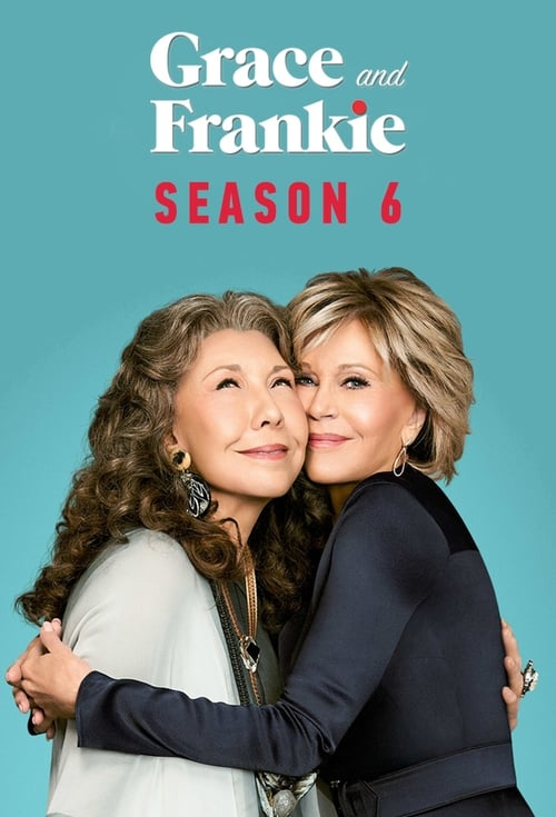 Cover of the Season 6 of Grace and Frankie