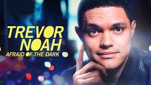 Trevor Noah: Afraid of the Dark (2017) Watch Full Movie Streaming Online