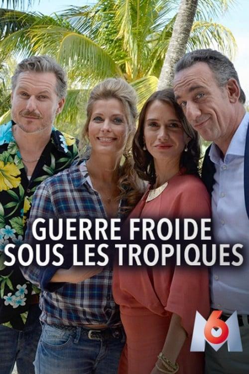 Guerre froide sous les tropiques (2015) Poster