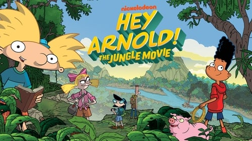 Hey Arnold! The Jungle Movie (2017) Watch Full Movie Streaming Online