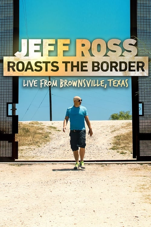 watch Jeff Ross Roasts the Border full movie online stream free HD