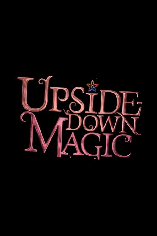 Watch Upside-Down Magic Online