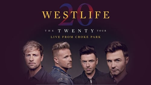 Westlife: The Twenty Tour Live from Croke Park (2019) Watch Full Movie Streaming Online