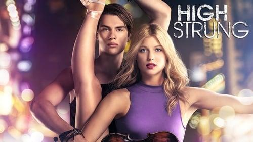 High Strung (2016) Watch Full Movie Streaming Online