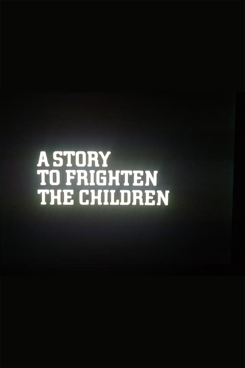 A Story to Frighten the Children 1976