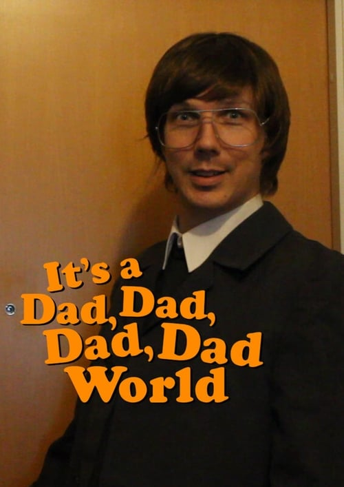It's a Dad, Dad, Dad, Dad World