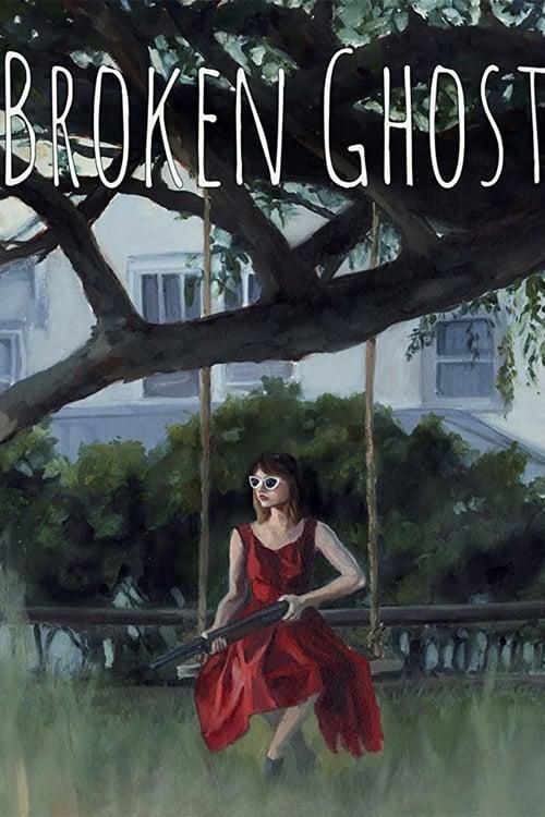 watch Broken Ghost full movie online stream free HD