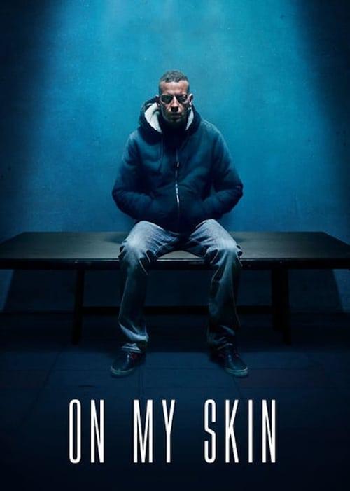 On My Skin (2018) Watch Full HD Movie google drive