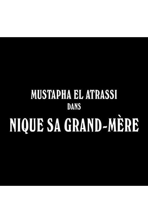 Mustapha El Atrassi - #NiqueSaGrandMere (2018) Watch Full Movie google drive