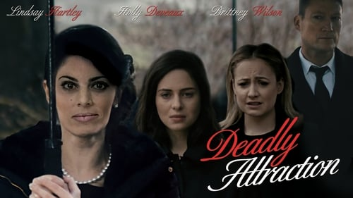 Deadly Attraction (2016) Watch Full Movie Streaming Online