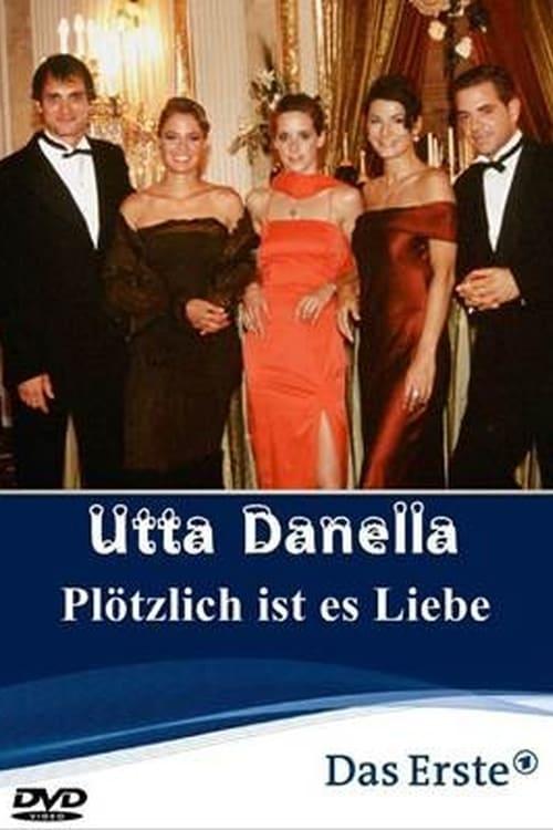 Utta Danella - Plötzlich ist es Liebe (2004) Poster