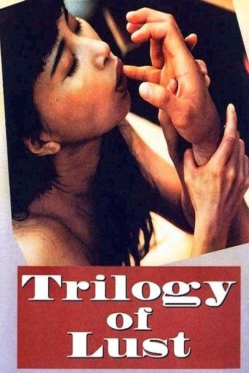Regarder Trilogy of Lust (1995) le film en streaming complet en ligne