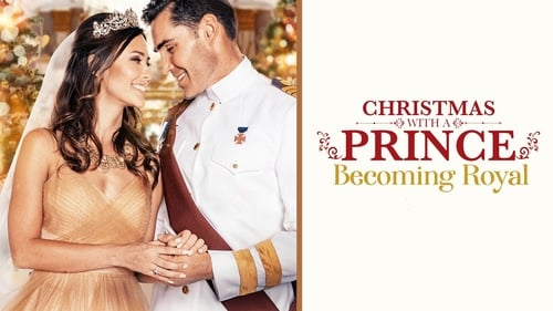 Christmas with a Prince: Becoming Royal (2019) Watch Full Movie Streaming Online