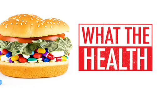 What the Health (2017) Watch Full Movie Streaming Online