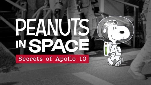 Peanuts in Space: Secrets of Apollo 10 (2019) Watch Full Movie Streaming Online