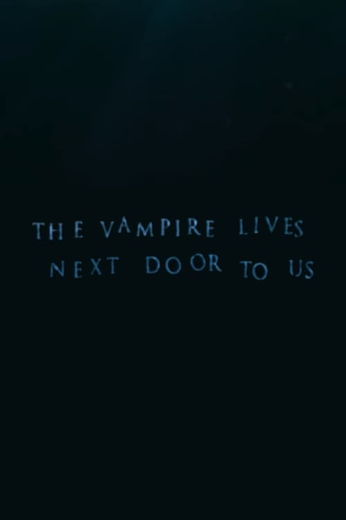 The Vampire Lives Next Door to Us