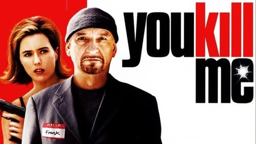 You Kill Me (2007) Watch Full Movie Streaming Online