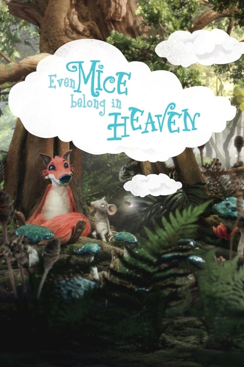 Watch Even Mice Belong in Heaven Online