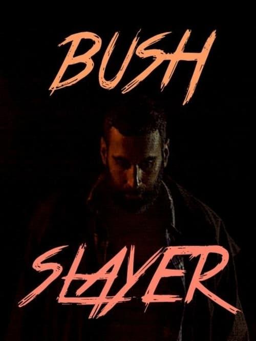 Bush Slayer