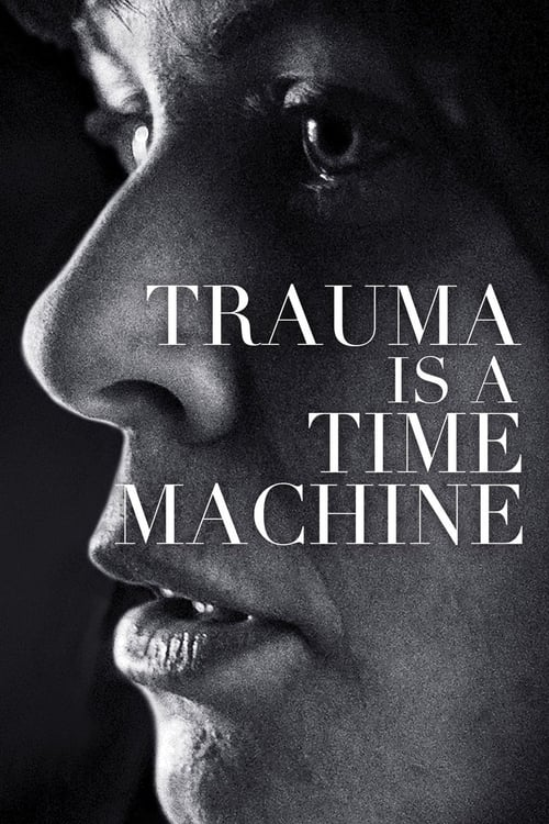 watch Trauma is a Time Machine full movie online stream free HD