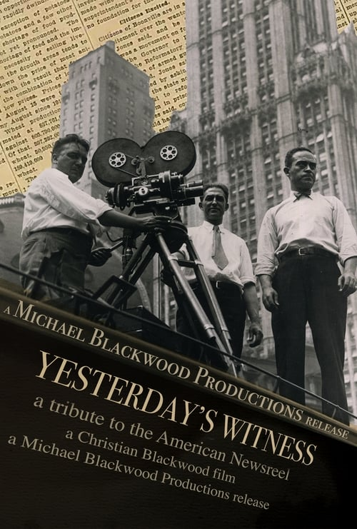 Yesterday's Witness: A Tribute to the American Newsreel 1976