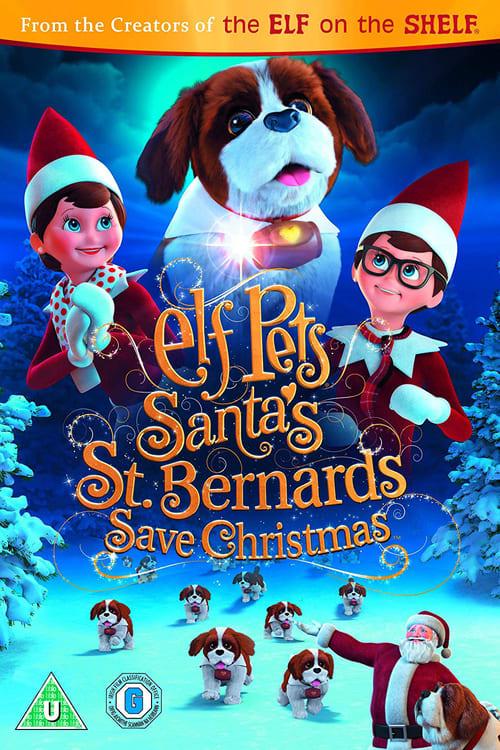 watch Elf Pets: Santa's St. Bernards Save Christmas full movie online stream free HD