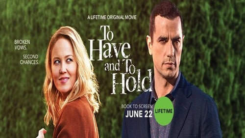 To Have and To Hold (2019) Watch Full Movie Streaming Online
