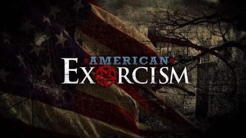 American Exorcism (2017) Watch Full Movie Streaming Online