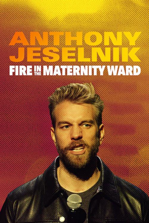 Watch Anthony Jeselnik: Fire in the Maternity Ward