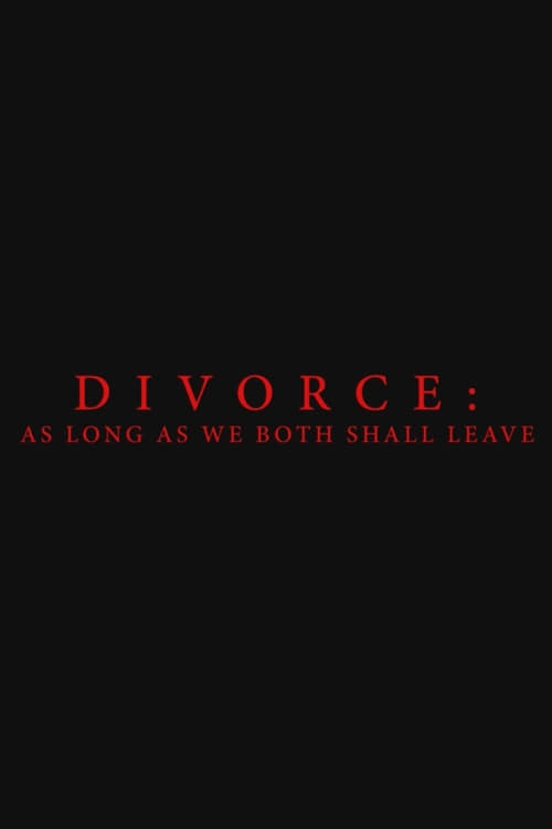 Divorce: As Long As We Both Shall Leave