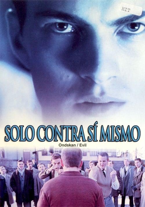 Película Evil (Ondskan) En Buena Calidad Hd 720p
