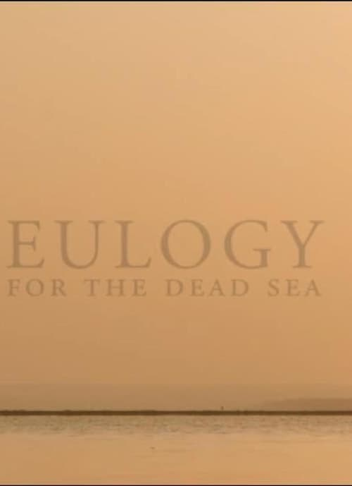 Eulogy for the Dead Sea (2018)