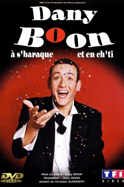 Dany Boon: A s'Baraque et en Ch'ti poster