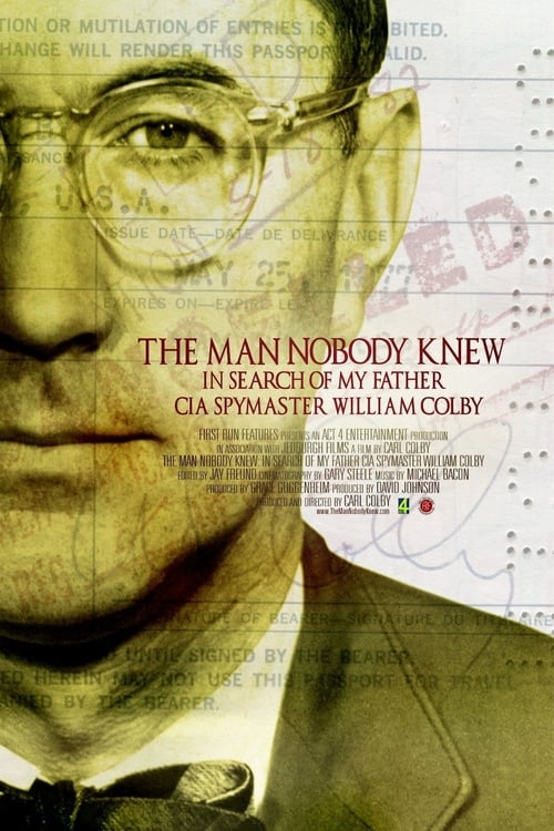 The Man Nobody Knew: In Search of My Father, CIA Spymaster William Colby ( The Man Nobody Knew: In Search of My Father, CIA Spymaster William Colby )