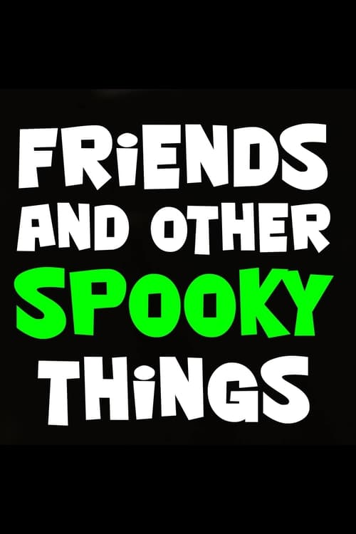 Friends and Other Spooky Things Online HD Hindi HBO 2017 Download