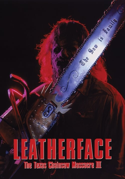 Watch Leatherface: The Texas Chainsaw Massacre III (1990) Movie Free Online