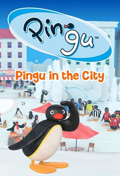 Pingu in the City (2017)