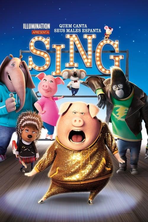 Assistir Sing: Quem Canta Seus Males Espanta - HD 720p Dublado Online Grátis HD