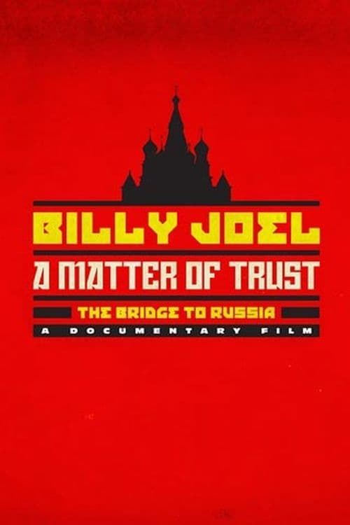 Assistir Billy Joel: A Matter of Trust - The Bridge to Russia Online