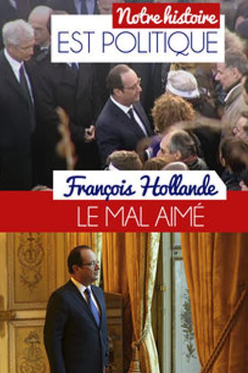 Assistir François Hollande, le mal-aimé Duplicado Completo