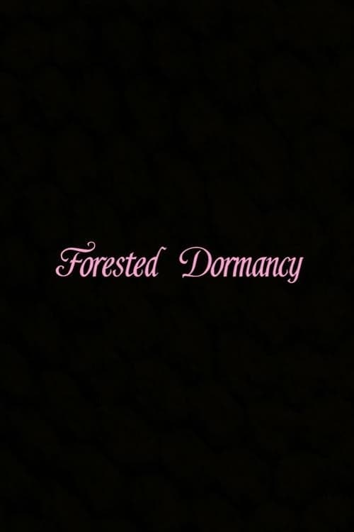 Watch Forested Dormancy Online Tvfanatic