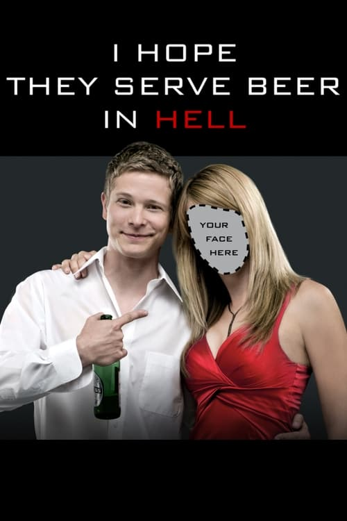 Largescale poster for I Hope They Serve Beer in Hell