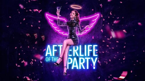 Afterlife of the Party - She's got one more chance to fix the life she left in pieces. - Azwaad Movie Database