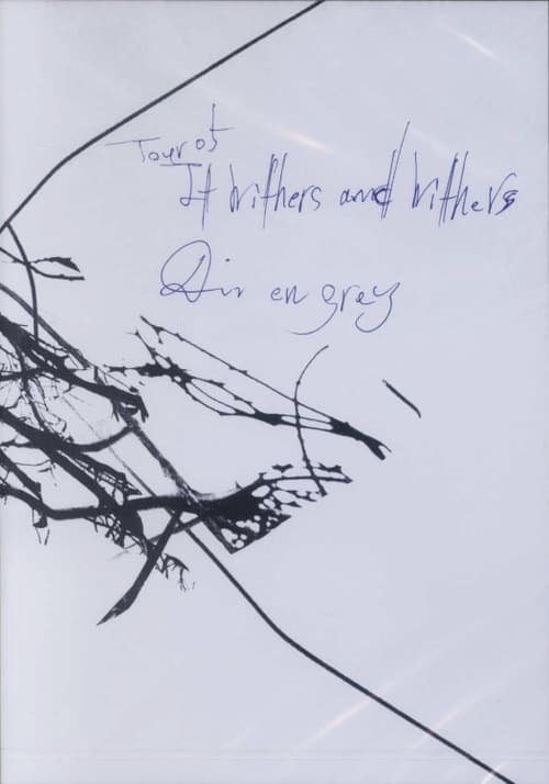 Dir en grey: Tour 05 It Withers and Withers (2006)